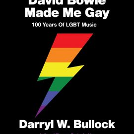 Author of 'David Bowie Made Me Gay' Darryl W. Bullock Talks About 5 LGBTQ+ Artists That Inspire Him